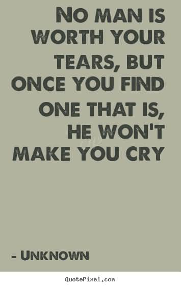 men not worth tears quote